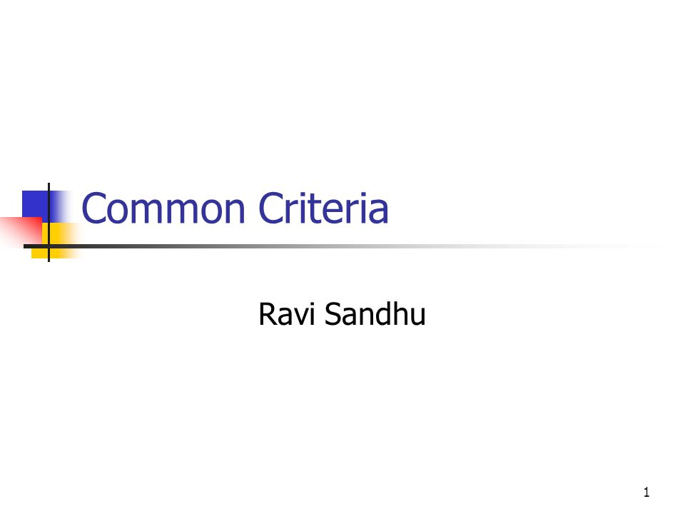 1 Common Criteria Ravi Sandhu