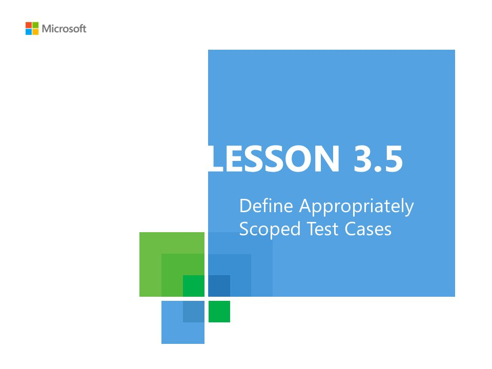 In this lesson, you will review the following: Boundary conditions Level of detail Validity OVERVIEW Lesson 3.5