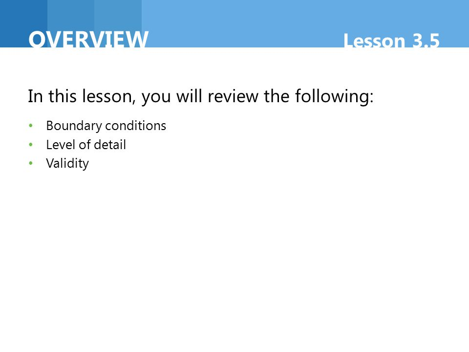 REVIEW Lesson 3.5 Can you answer these.What is a boundary test.