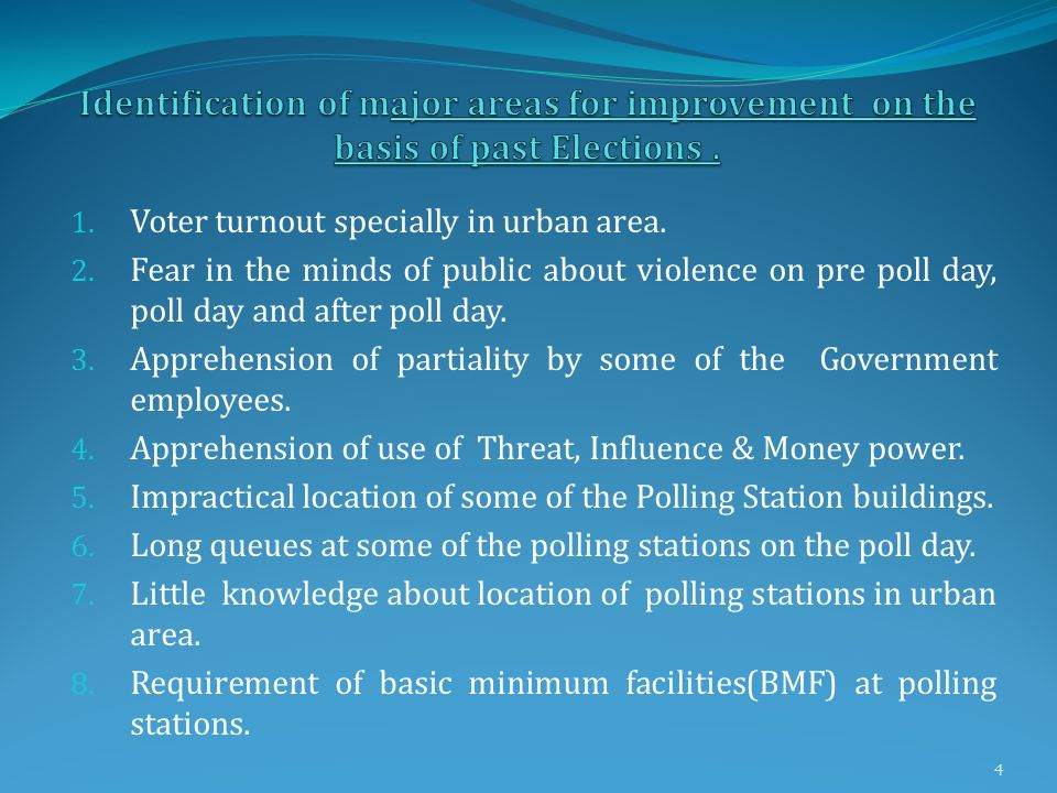 1. Voter turnout specially in urban area. 2.