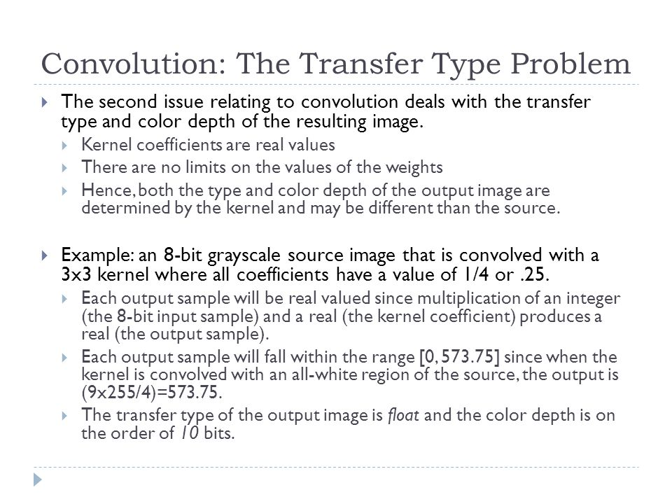 Convolution: The Transfer Type Problem  The second issue relating to convolution deals with the transfer type and color depth of the resulting image.