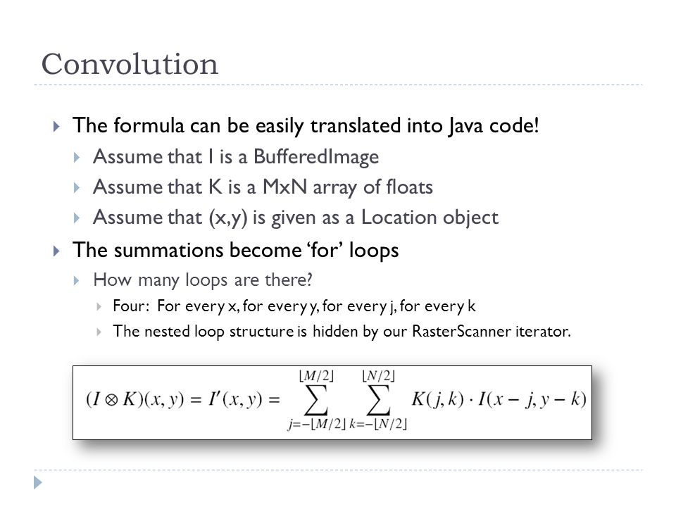 Convolution  The formula can be easily translated into Java code.