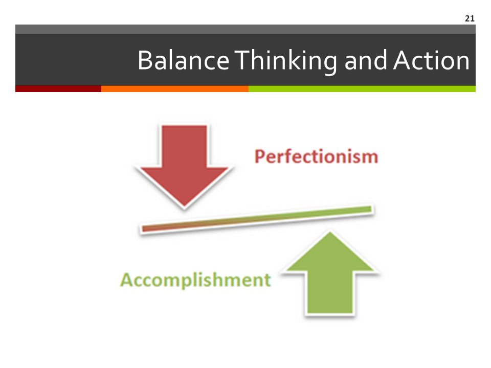 Balance Thinking and Action 21