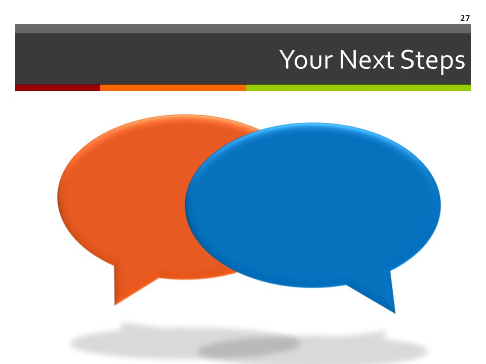 Your Next Steps 27