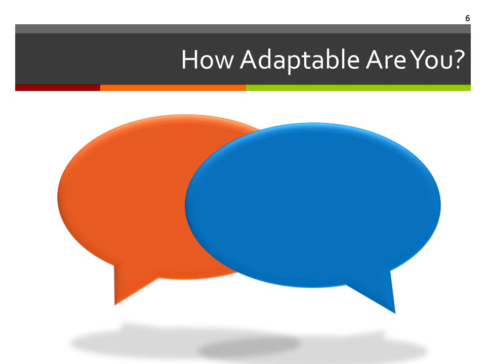 How Adaptable Are You 6
