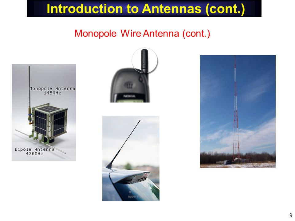 Introduction to Antennas (cont.) Monopole Wire Antenna (cont.) 9