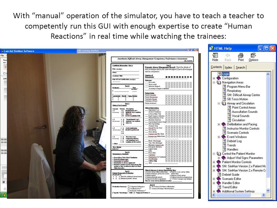 "With ""manual"" operation of the simulator, you have to teach a teacher to competently run this GUI with enough expertise to create ""Human Reactions"" in"