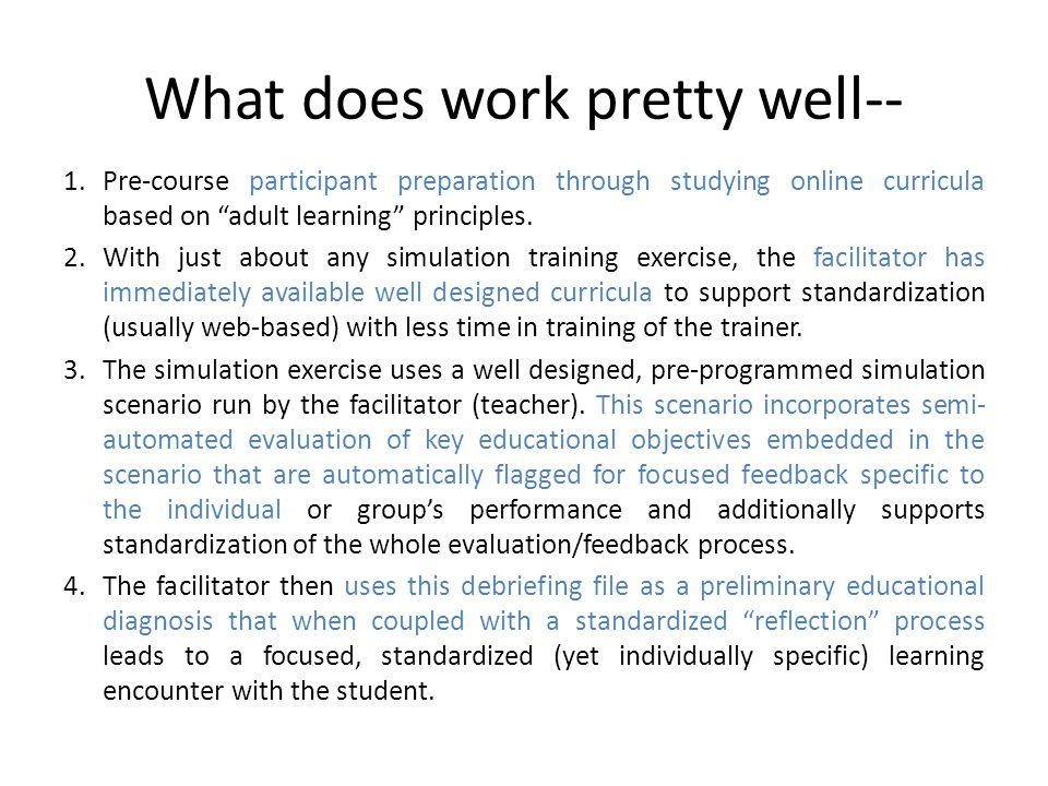 "What does work pretty well-- 1.Pre-course participant preparation through studying online curricula based on ""adult learning"" principles. 2.With just"