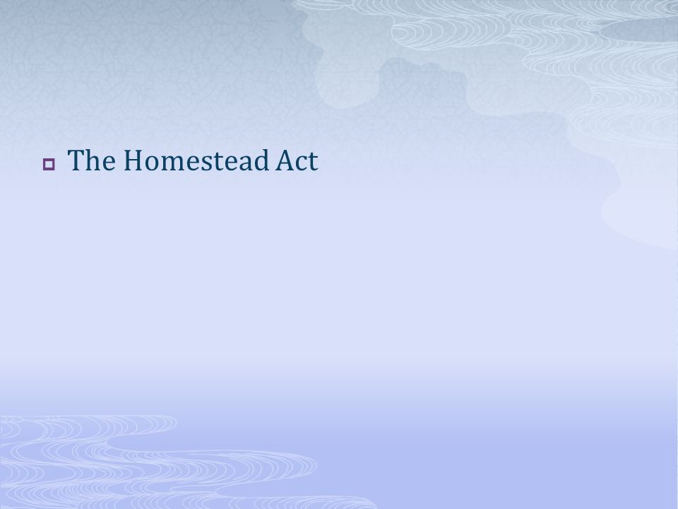  The Homestead Act