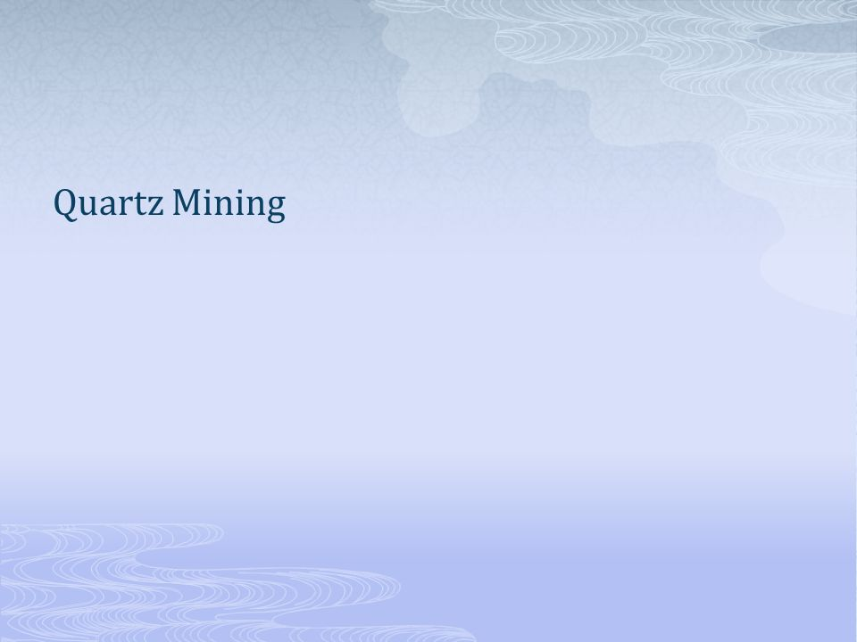 Quartz Mining