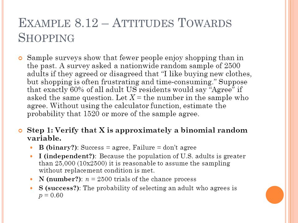 E XAMPLE 8.12 – A TTITUDES T OWARDS S HOPPING Sample surveys show that fewer people enjoy shopping than in the past.