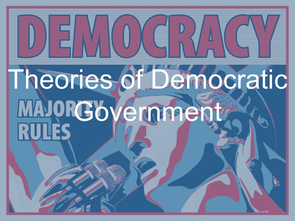 Definition of Democracy System of selecting policymakers and of organizing government so that policy represents and responds to the public's preferences