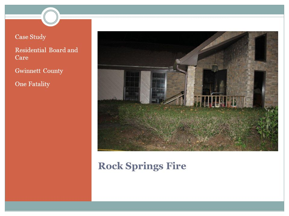Rock Springs Fire Case Study Residential Board and Care Gwinnett County One Fatality