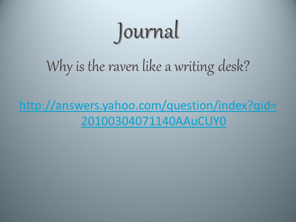 Journal Why is the raven like a writing desk.
