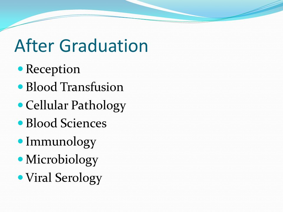 After Graduation Reception Blood Transfusion Cellular Pathology Blood Sciences Immunology Microbiology Viral Serology