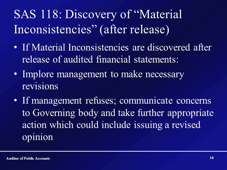 "SAS 118: Discovery of ""Material Inconsistencies"" (after release) If Material Inconsistencies are discovered after release of audited financial stateme"
