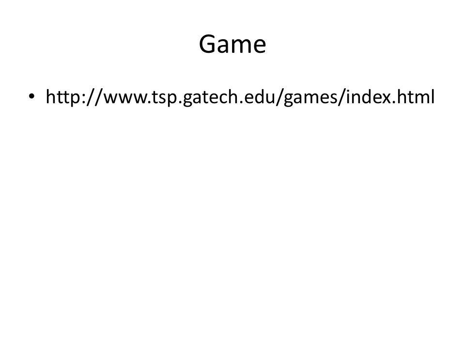 Game http://www.tsp.gatech.edu/games/index.html