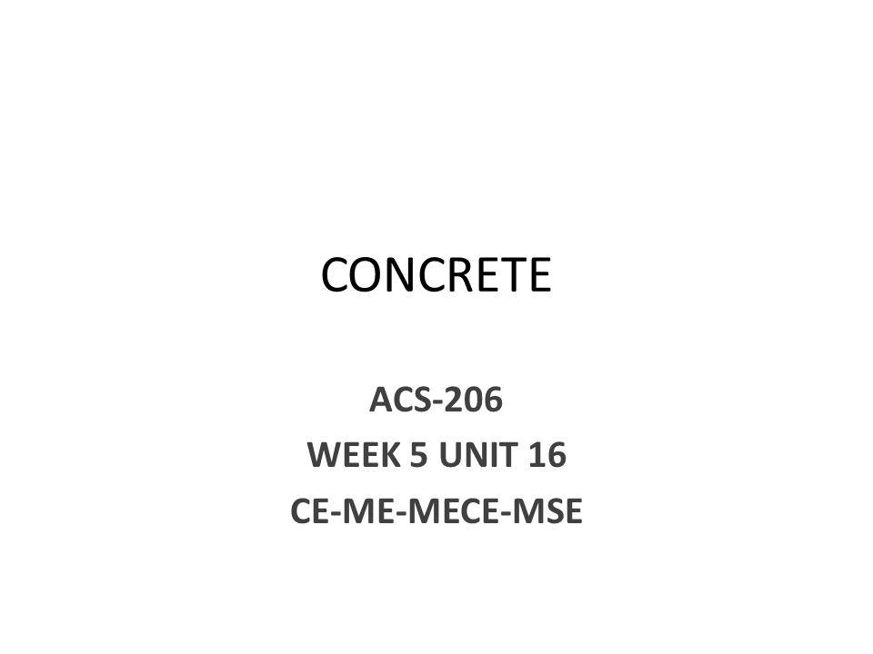 CONCRETE ACS-206 WEEK 5 UNIT 16 CE-ME-MECE-MSE