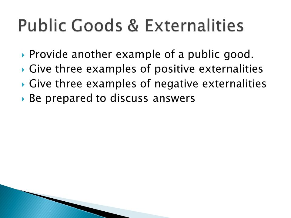  Provide another example of a public good.