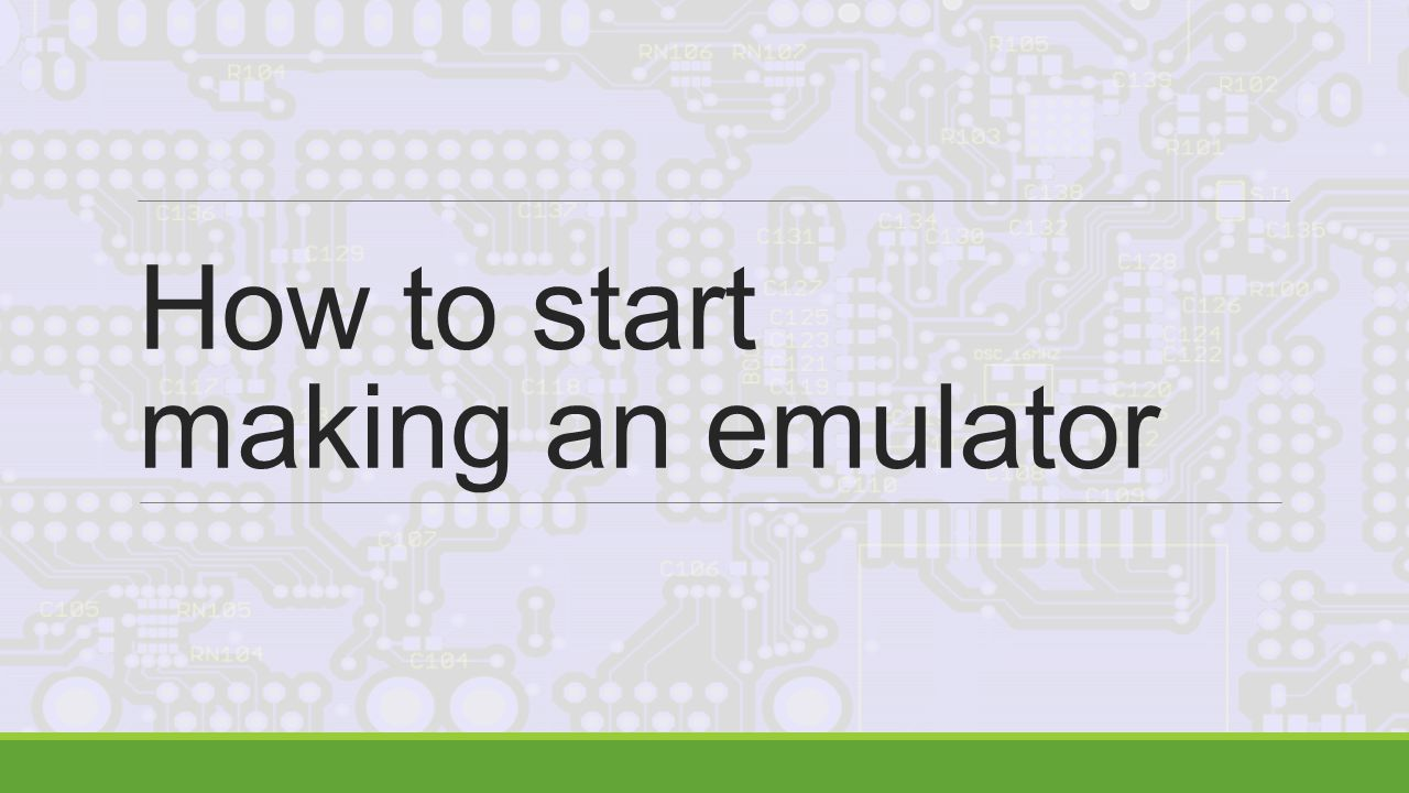 How to start making an emulator