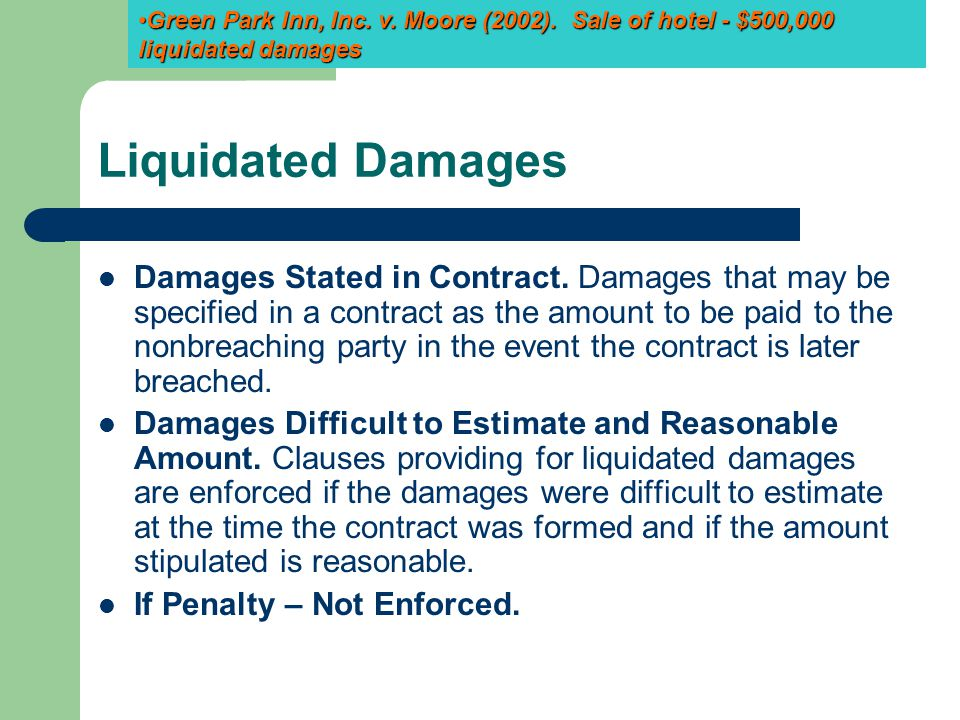 Liquidated Damages Damages Stated in Contract. Damages that may be specified in a contract as the amount to be paid to the nonbreaching party in the e