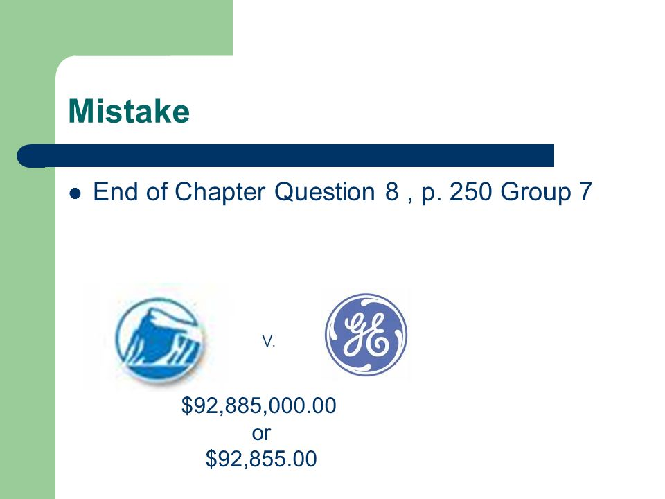 Mistake End of Chapter Question 8, p. 250 Group 7 V. $92,885,000.00 or $92,855.00
