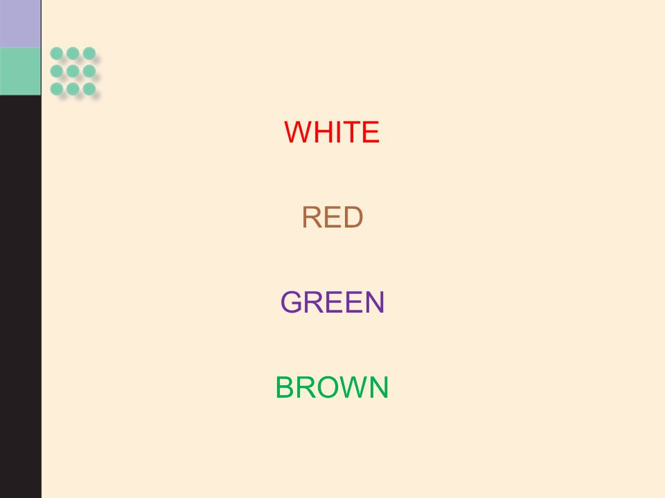 WHITE RED GREEN BROWN