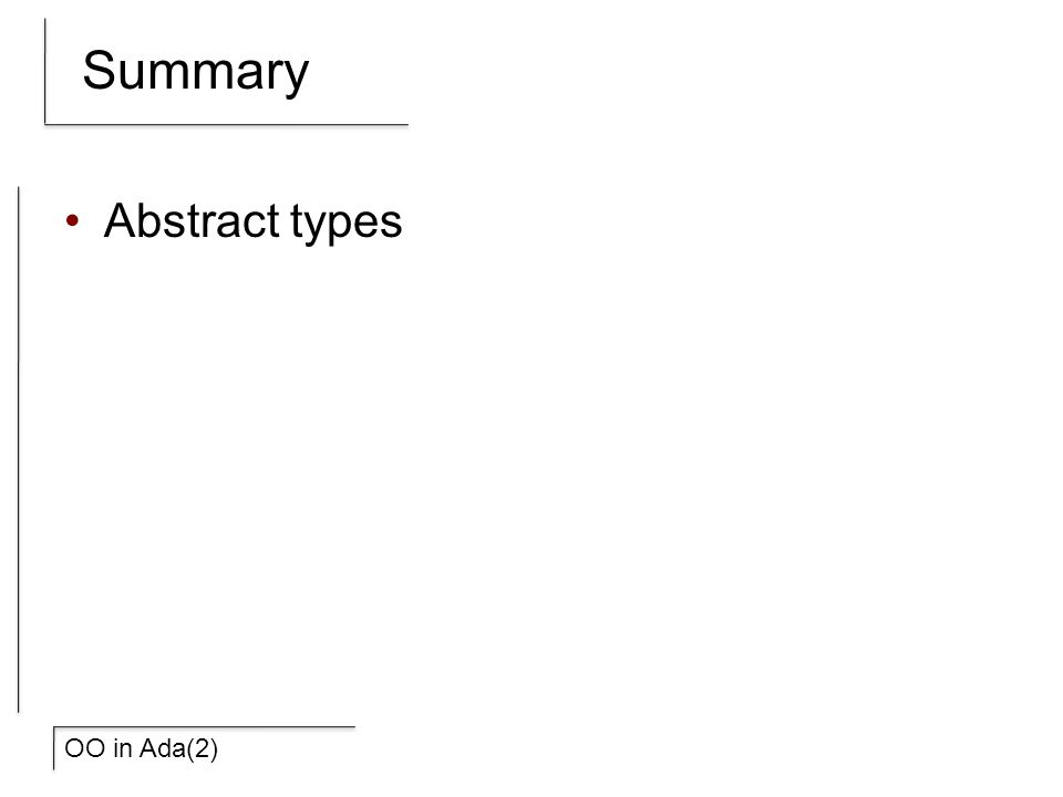 OO in Ada(2) Summary Abstract types