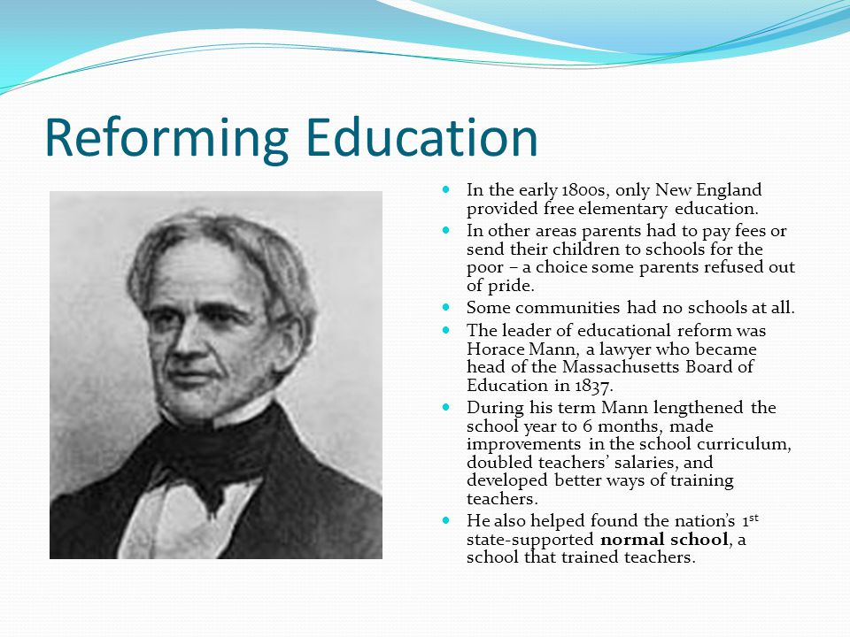 Education for Some By the 1850s most states had accepted 3 basic principles of public education: schools should be free and supported by taxes, teachers should be trained, and children should be required to attend school.