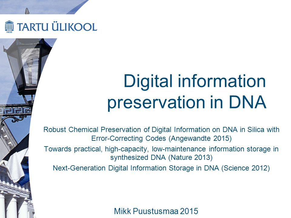 Digital information preservation in DNA Robust Chemical Preservation of Digital Information on DNA in Silica with Error-Correcting Codes (Angewandte 2