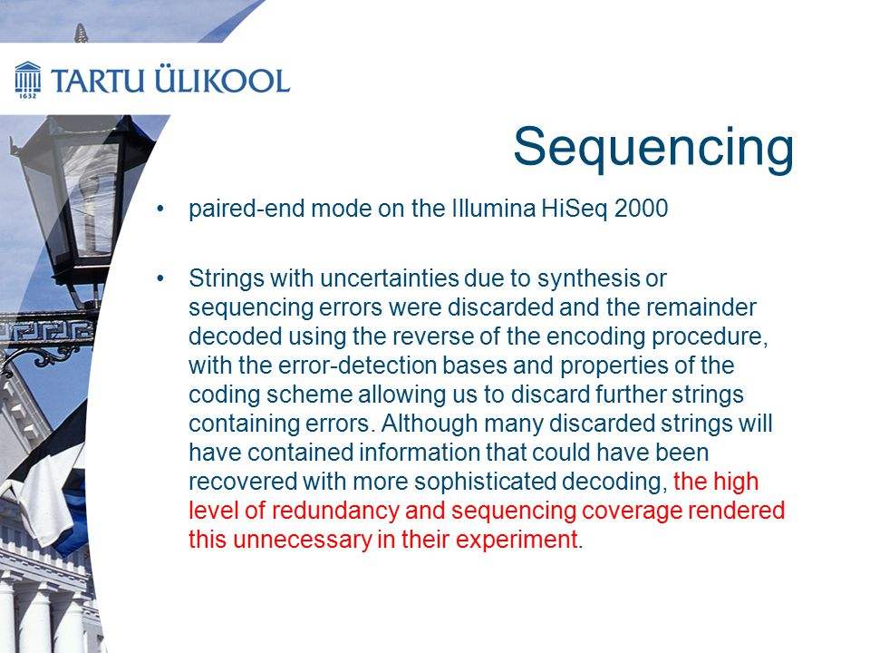 Sequencing paired-end mode on the Illumina HiSeq 2000 Strings with uncertainties due to synthesis or sequencing errors were discarded and the remainde