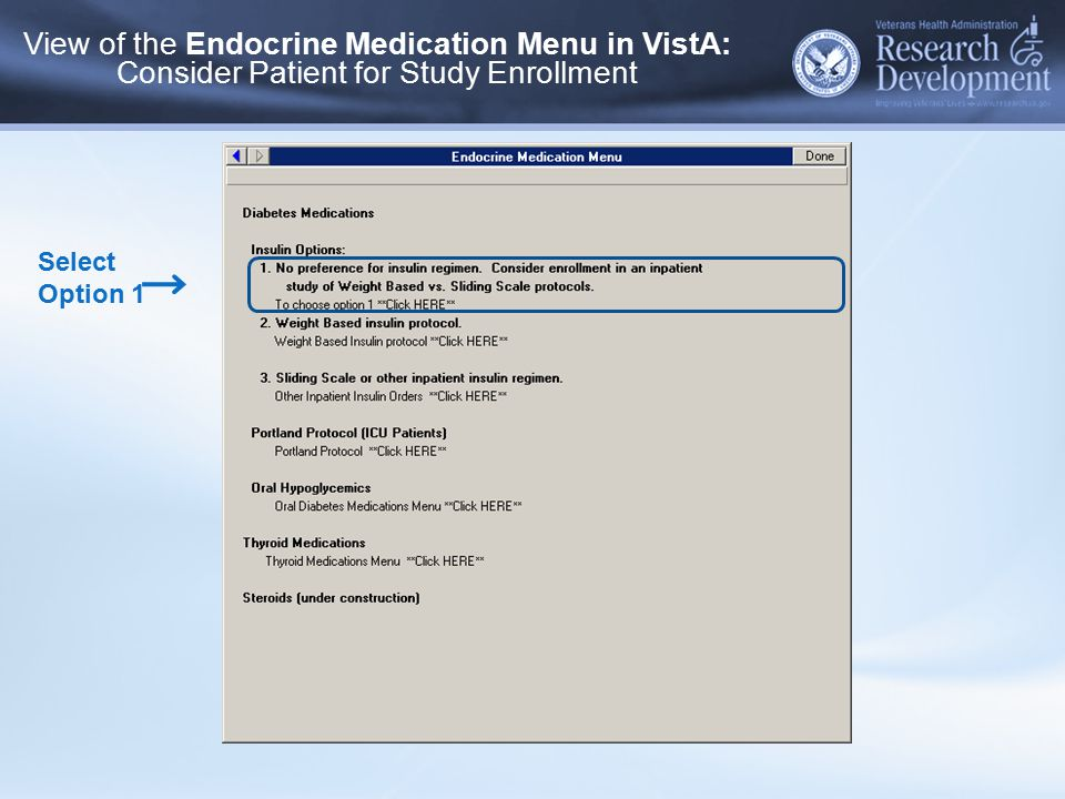 Select Option 1 View of the Endocrine Medication Menu in VistA: Consider Patient for Study Enrollment