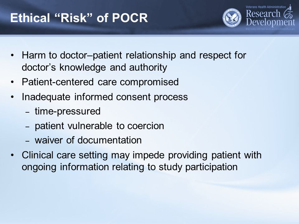 """Ethical """"Risk"""" of POCR Harm to doctor–patient relationship and respect for doctor's knowledge and authority Patient-centered care compromised Inadequa"""
