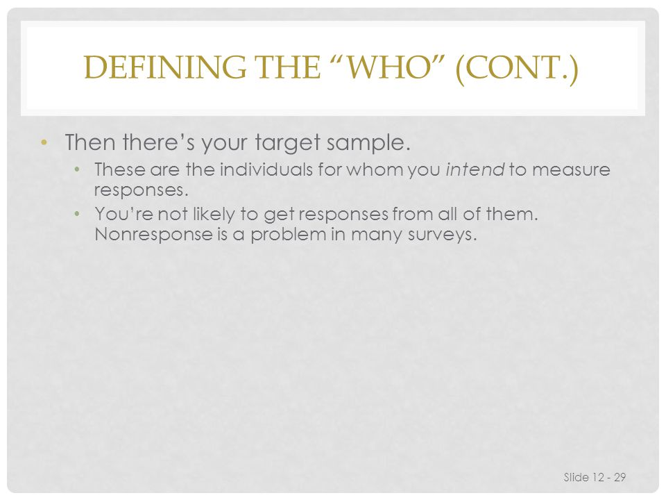 DEFINING THE WHO (CONT.) Then there's your target sample.