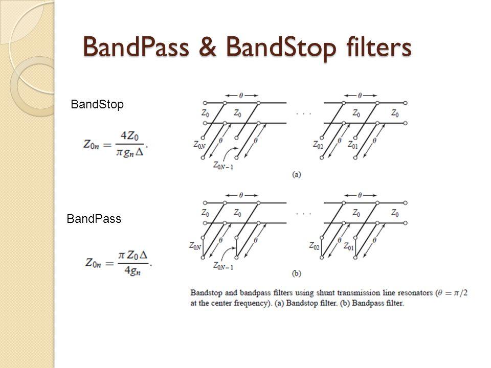 BandPass & BandStop filters BandStop BandPass