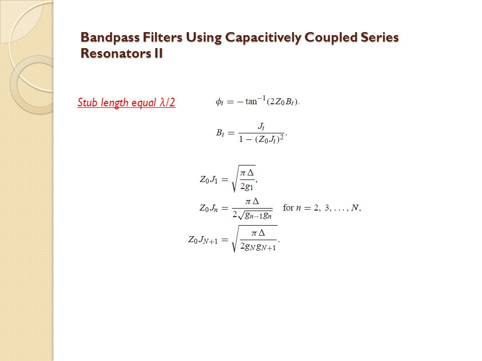 Bandpass Filters Using Capacitively Coupled Series Resonators II Stub length equal λ /2
