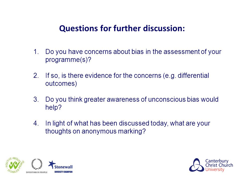 Questions for further discussion: 1.Do you have concerns about bias in the assessment of your programme(s)? 2.If so, is there evidence for the concern