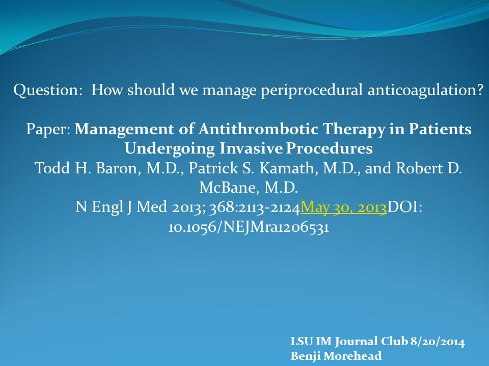 Question: How should we manage periprocedural anticoagulation.
