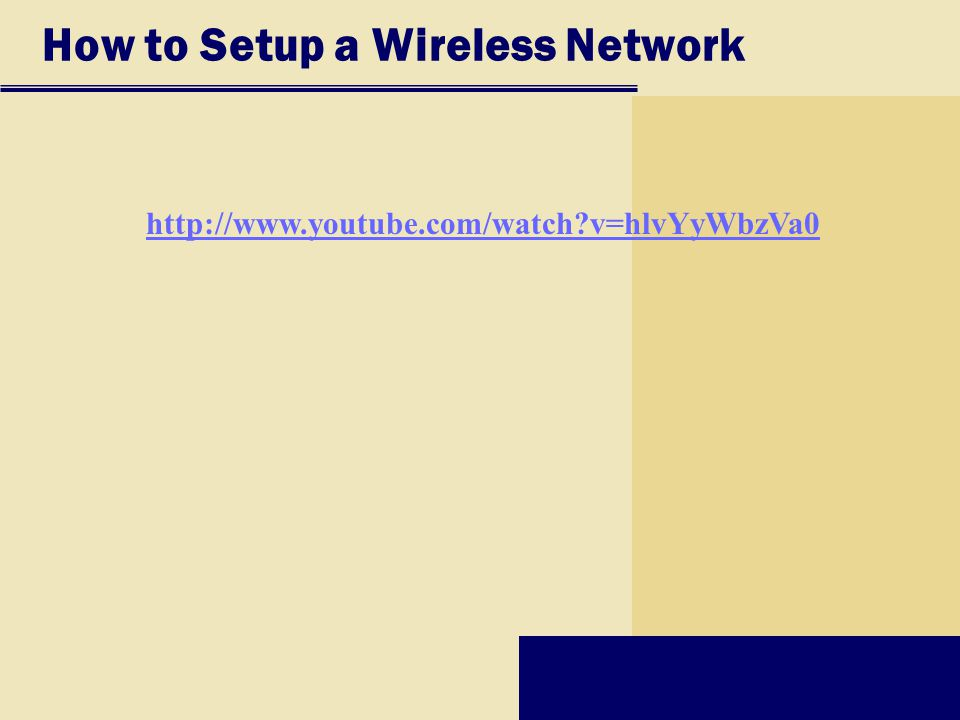How to Setup a Wireless Network http://www.youtube.com/watch?v=hlvYyWbzVa0