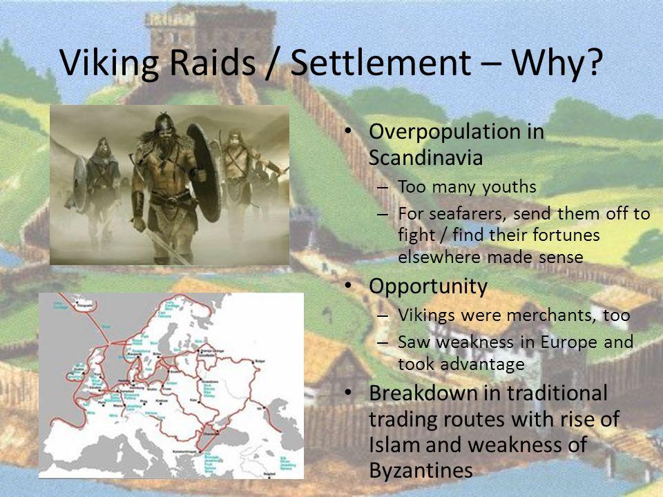 Viking Raids / Settlement – Why.
