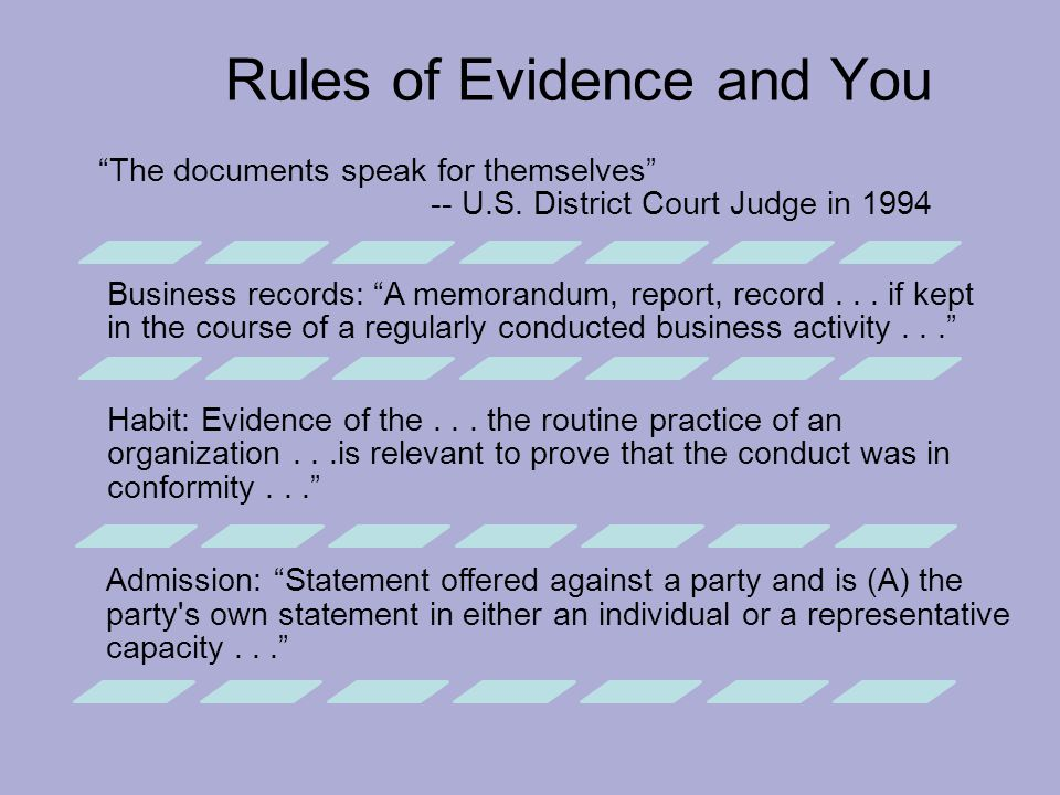 Rules of Evidence and You The documents speak for themselves -- U.S.