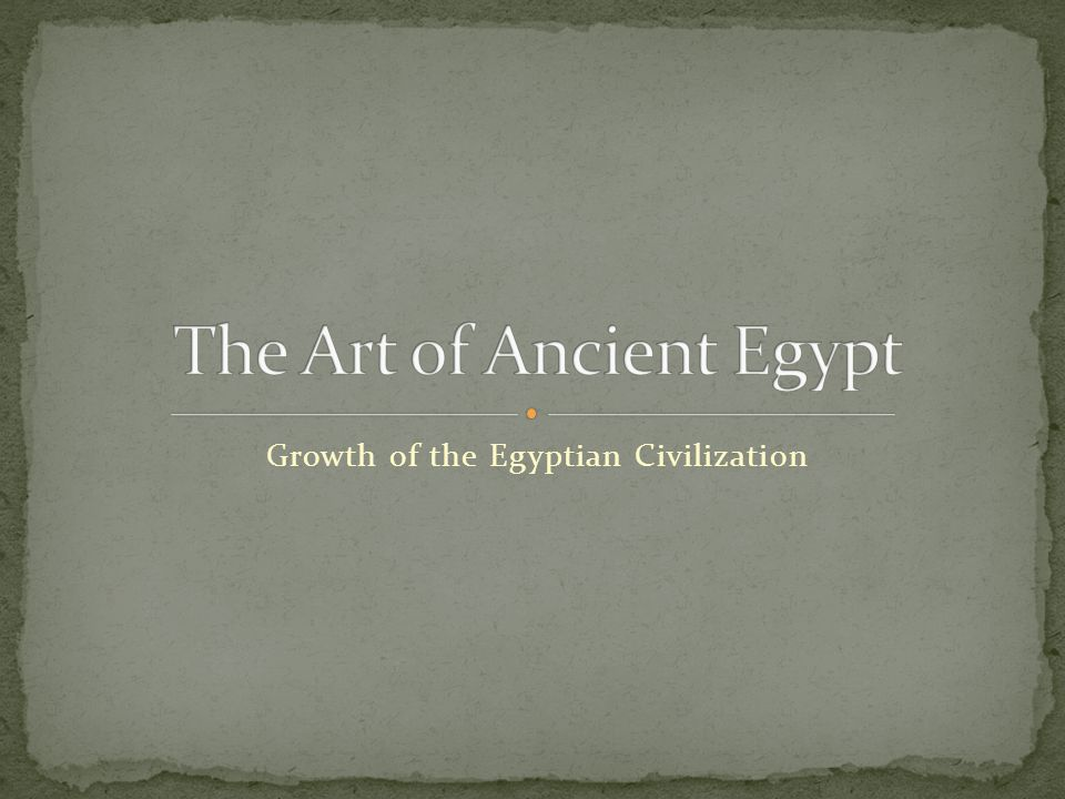 Growth of the Egyptian Civilization