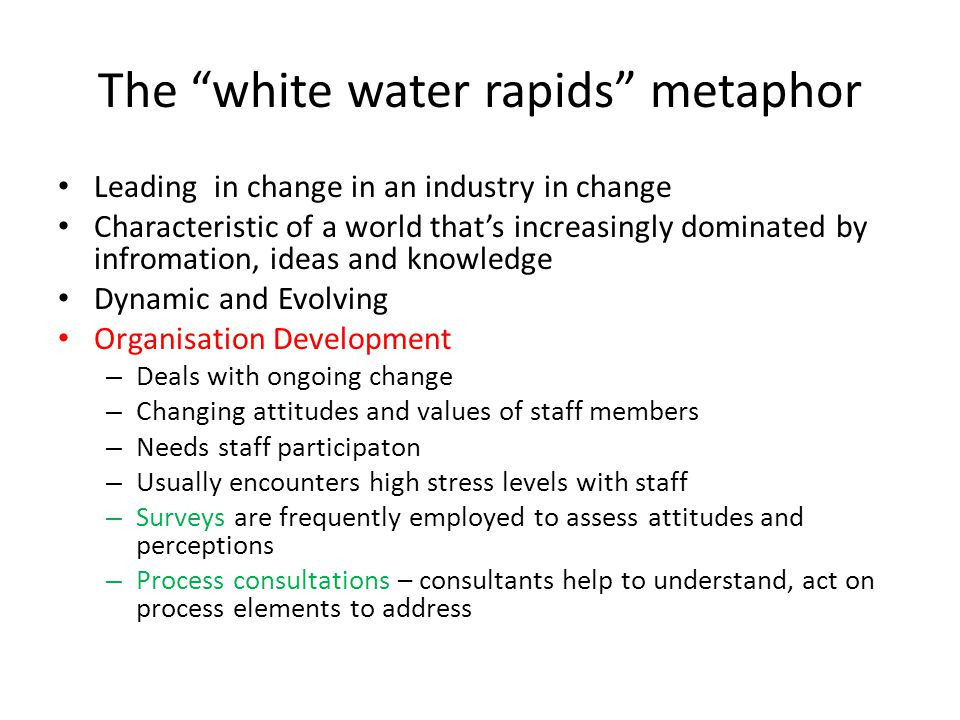 "The ""white water rapids"" metaphor Leading in change in an industry in change Characteristic of a world that's increasingly dominated by infromation, i"
