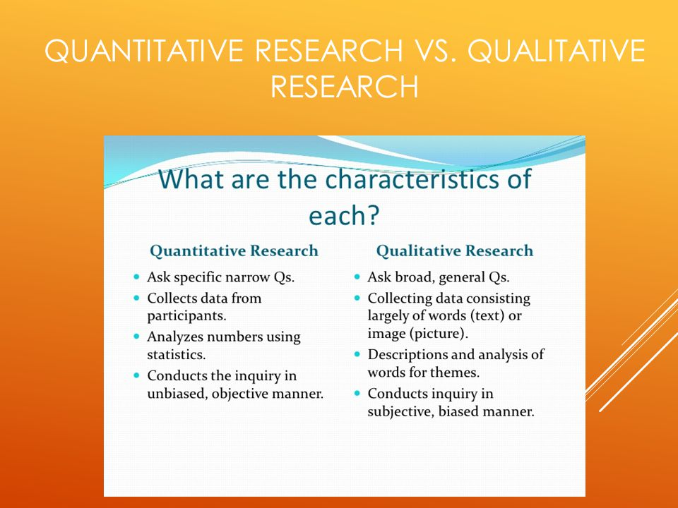 QUANTITATIVE RESEARCH VS. QUALITATIVE RESEARCH