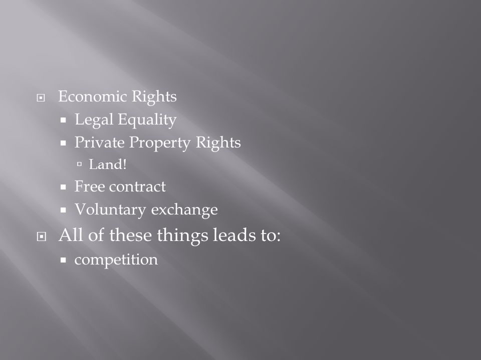  Economic Rights  Legal Equality  Private Property Rights  Land.