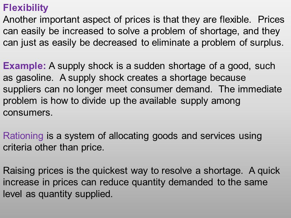 Flexibility Another important aspect of prices is that they are flexible.