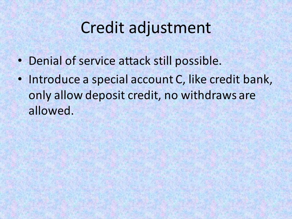 Credit adjustment Denial of service attack still possible.