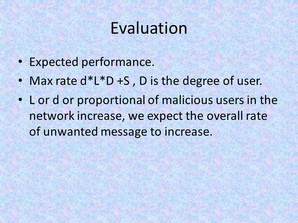 Evaluation Expected performance.Max rate d*L*D +S, D is the degree of user.