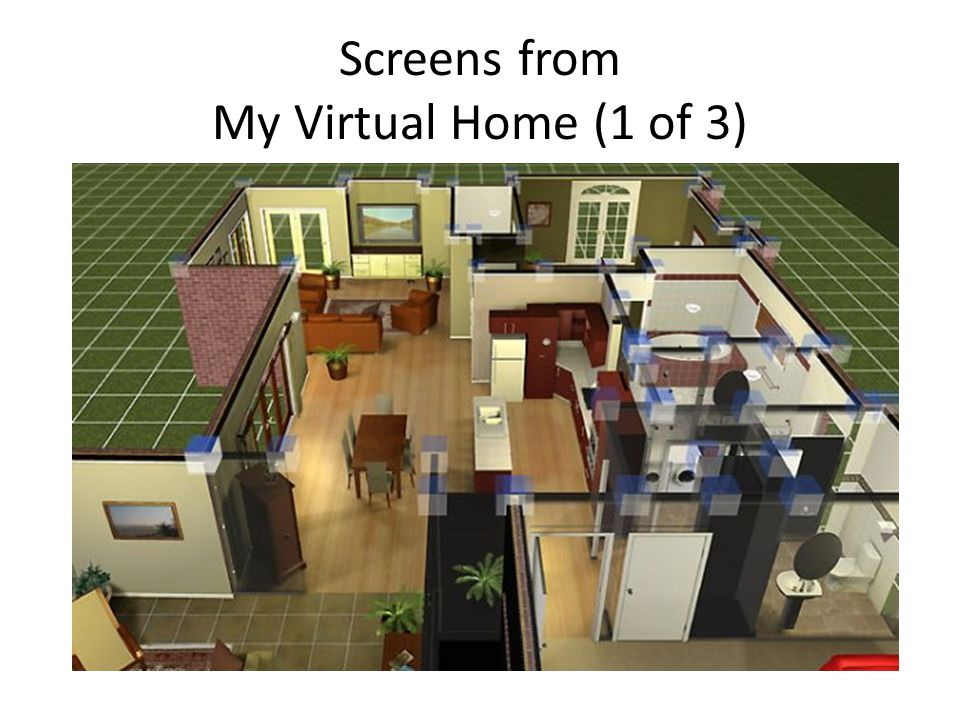 Screens from My Virtual Home (1 of 3)