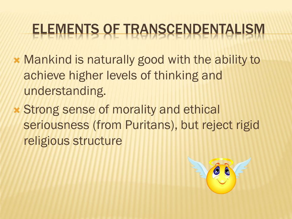  Mankind is naturally good with the ability to achieve higher levels of thinking and understanding.